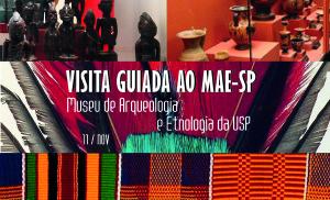 Museu de Arqueologia e Etnologia da USP dia 11 de novembro